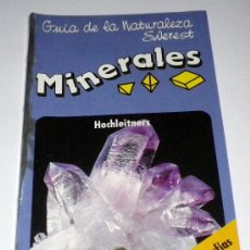 Libros de segunda mano: GUIA DE LA NATURALEZA EVEREST MINERALES, CRISTALES Y GEMAS. IDENTIFICAR MINERALES, CRISTALES Y GEMAS. Lote 32580792