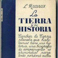 Libros de segunda mano - RUDAUX : LA TIERRA Y SU HISTORIA (SURCO SALVAT, 1949) - 32613140