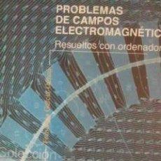 Libros de segunda mano de Ciencias: PROBLEMAS DE CAMPOS ELECTROMAGNÉTICOS (RESUELTOS CON ORDENADOR) (MADRID, 2002). Lote 32707761