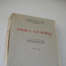 Libros de segunda mano de Ciencias: FÍSICA GENERAL-JULIO PALACIOS-1959-ESPASA CALPE.-COLABORADOR MARIANO MARTÍN LORÓN. Lote 93643069