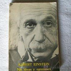 Libros de segunda mano de Ciencias: MIS IDEAS Y OPINIONES, ALBERT EINSTEIN, J.M.A:F. ED. ANTONI BOSCH. Lote 32828195