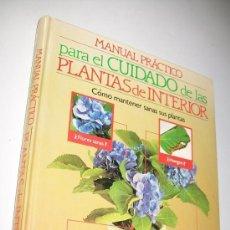 Libros de segunda mano: MANUAL PRÁCTICO PARA EL CUIDADO DE LAS PLANTAS DE INTERIOR, CÓMO MANTENER SANAS SUS PLANTAS-WILLIAM. Lote 32847557