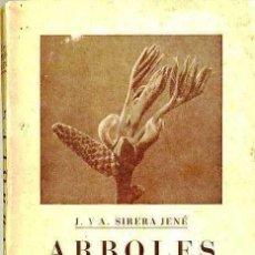 Libros de segunda mano: SIRERA JENÉ : ÁRBOLES -CATÁLOGO GRÁFICO DE LAS ESPECIES DE CATALUÑA (LÉRIDA, 1947). Lote 32879824
