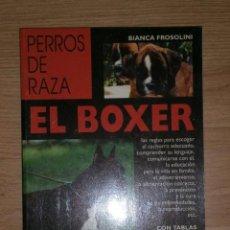 Libros de segunda mano: EL BOXER POR BIANCA FROSOLINI DE ED. DE VECCHI EN BARCELONA 2002. Lote 32908960