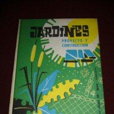 Libros de segunda mano: **JARDINES PROYECTO Y CONSTRUCCION** ILUSTRADO Y CON EX-LIBRIS. Lote 33142762