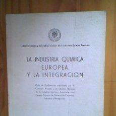 Libros de segunda mano de Ciencias: LA INDUSTRIA QUIMICA EUROPEA Y LA INTEGRACION - MADRID 1962. Lote 33337260