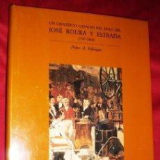 Libros de segunda mano de Ciencias: JOSE ROURA Y ESTRADA UN CIENTIFICO CATALAN DEL SIGLO XIX .EDIT GAS NATURAL 1ª EDICION 1993 .FOTOS. Lote 33353162