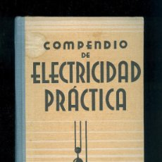 Libros de segunda mano de Ciencias: 0805 COMPENDIO DE ELECTRICIDAD PRÁCTICA H. SHOENTJES EDITA GUSTAVO GILI EDUCATIVO. Lote 33448706