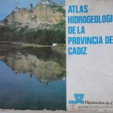 Libros de segunda mano: ATLAS HIDROGEOLOGICO DE LA PROVINCIA DE CADIZ.1985.31X42.100 PG.ILUSTRADO. Lote 33509191