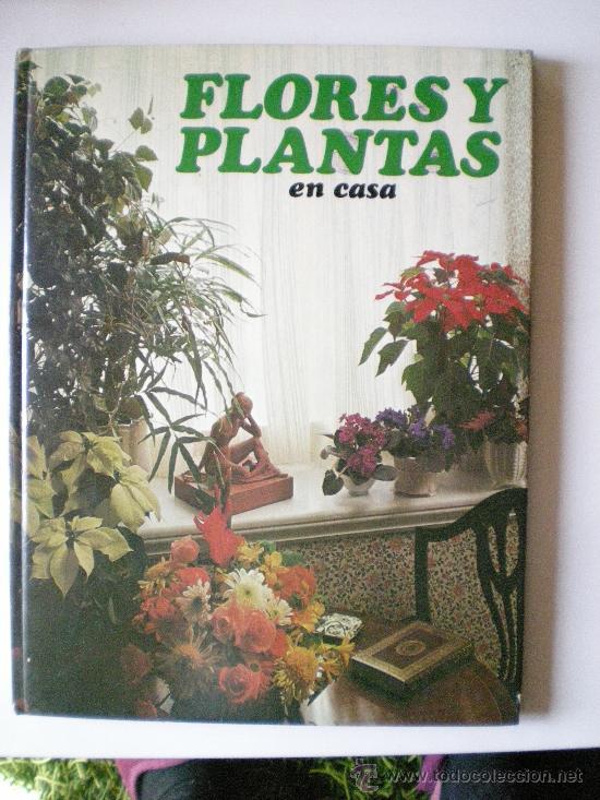 PLANTAS Y FLORES EN CASA AÑO 1978 EDITORIAL HMB, S.A. PROVENZA BARCELONA (Libros de Segunda Mano - Ciencias, Manuales y Oficios - Biología y Botánica)
