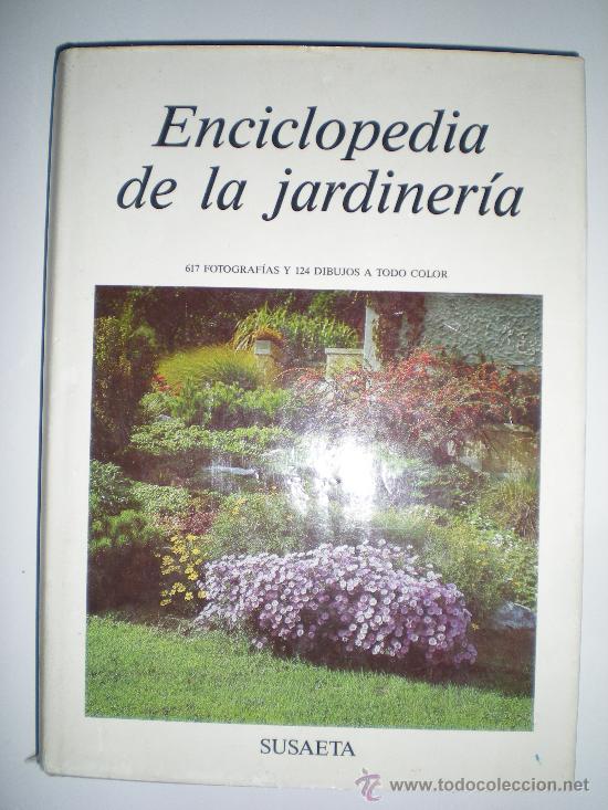 GRAN ENCICLOPEDIA DE LA JARDINERIA EDICIONES SUSAETA AÑO 1989 (Libros de Segunda Mano - Ciencias, Manuales y Oficios - Biología y Botánica)