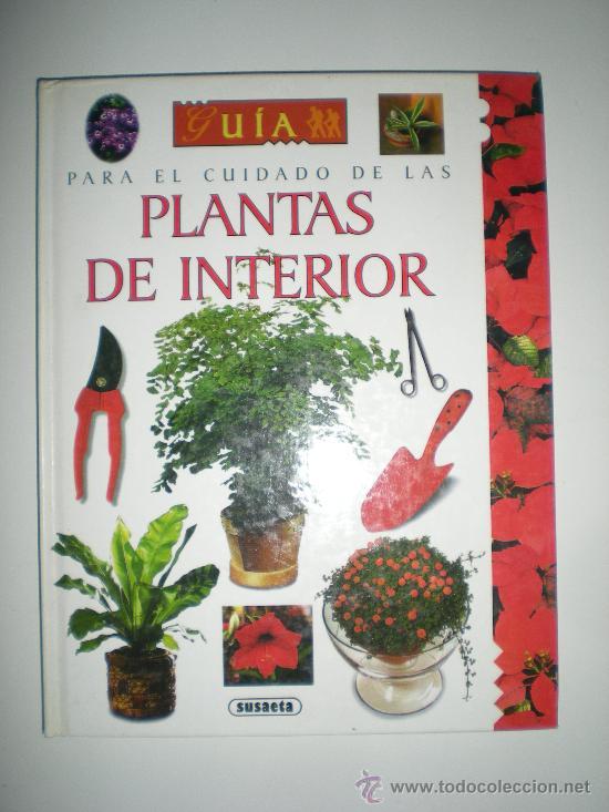 PARA EL CUIDADO DE LAS PLANTAS DE INTERIOR SUSAETA (Libros de Segunda Mano - Ciencias, Manuales y Oficios - Biología y Botánica)