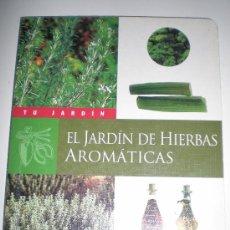 Libros de segunda mano: TU JARDIN ELJARDIN DE HIERBAS AROMATICAS SUSAETA. Lote 33544888