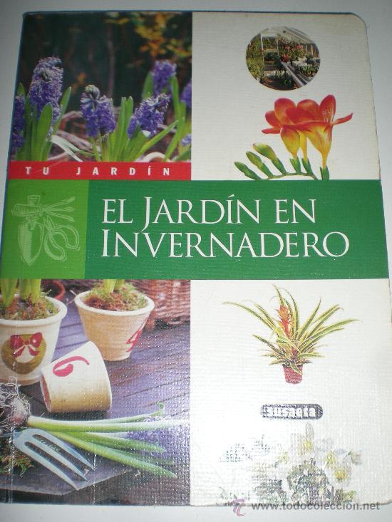 TU JARDIN EL JARDIN EN INVERNADERO SUSAETA (Libros de Segunda Mano - Ciencias, Manuales y Oficios - Biología y Botánica)