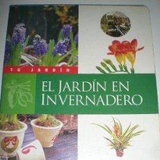 Libros de segunda mano: TU JARDIN EL JARDIN EN INVERNADERO SUSAETA. Lote 33544951