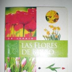 Libros de segunda mano: TU JARDIN LAS FLORES DE BULBO CON MUCHAS ILUSTRACIONES Y VARIEDADES A TODO COLOR SUSAETA. Lote 33549342
