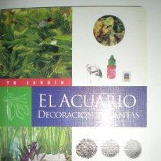 Libros de segunda mano: TU JARDIN EL ACUARIO DECORACION Y PLANTAS SUSAETA. Lote 33551921