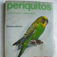 Libros de segunda mano: PERIQUITOS. CÓMO CRIARLOS Y ADIESTRARLOS. ALLEN, WILLIAM H. 1986. Lote 33554427