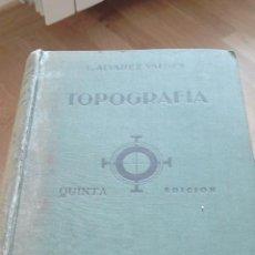 Libros de segunda mano de Ciencias: TOPOGRAFIA ALVAREZ VALDES. ED, DOSSAT. QUINTA EDICION. 1958.. Lote 33684430