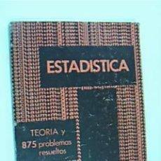 Libros de segunda mano de Ciencias: ESTADÍSTICA. TEORÍA Y 875 PROBLEMAS RESUELTOS. MURRAY R. SPIEGEL, PH. D. MÉXICO, MCGRAW-HILL 1974. Lote 176755564