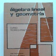 Libros de segunda mano de Ciencias: ALGEBRA LINEAL Y GEOMETRICA - J. GARCIA / M. LOPEZ PELLICER - MATEMATICAS - EDITORIAL MARFIL - 1977. Lote 33567094