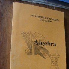 Libros de segunda mano de Ciencias: ALGEBRA. MATEO LOPEZ. UNIVERSIDAD POLITECNICA. Lote 33650441