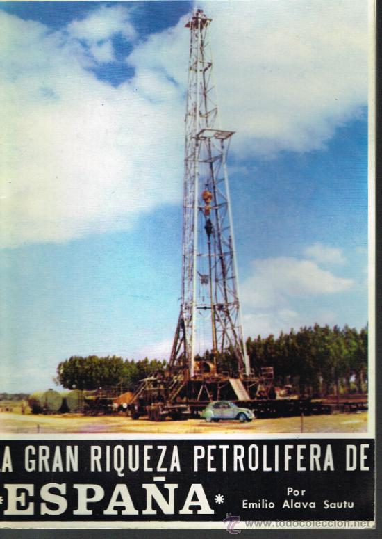 LA GRAN RIQUEZA PETROLÍFERA DE ESPAÑA - EMILIO ALAVA SAUTU - AÑO 1971 (Libros de Segunda Mano - Ciencias, Manuales y Oficios - Paleontología y Geología)