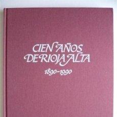 Libros de segunda mano: CIEN AÑOS DE RIOJA ALTA - SIGFRIDO KOCH Y MANUEL RUIZ HERNANDEZ. Lote 33667493
