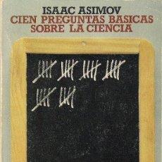 Libros de segunda mano de Ciencias: ISAAC ASIMOV: CIEN PREGUNTAS BÁSICAS SOBRE LA CIENCIA . Lote 33676962