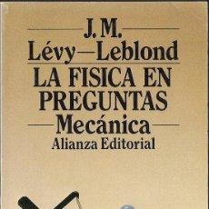 Libros de segunda mano de Ciencias: LEVY-LEBLOND J. M. : LA FÍSICA EN PREGUNTAS. MECÁNICA . Lote 33677454