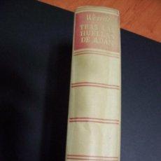 Libros de segunda mano: TRAS LAS HUELLAS DE ADÁN - HERBERT WENDT - EDITORIAL NOGUER 1960 / ILUSTRADO. Lote 33749186