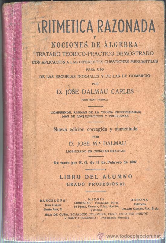 DALMAU CARLES, JOSÉ: ARITMÉTICA RAZONADA Y NOCIONES DE ALGEBRA... COMERCIO (Libros de Segunda Mano - Ciencias, Manuales y Oficios - Física, Química y Matemáticas)