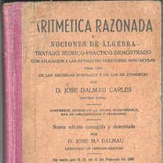 Libros de segunda mano de Ciencias: DALMAU CARLES, JOSÉ: ARITMÉTICA RAZONADA Y NOCIONES DE ALGEBRA... COMERCIO. Lote 33944391