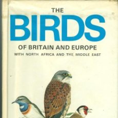 Libros de segunda mano: THE BIRDS OF BRITAIN AND EUROPE WITH NORTH AFRICA AND THE MIDDLE EAST (TAPA DURA CON SOBRECUBIERTA). Lote 34008990
