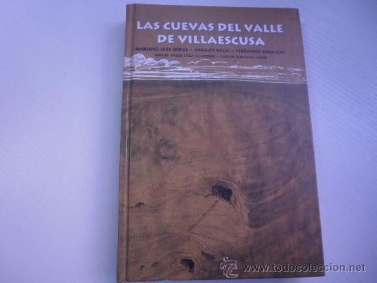 LAS CUEVAS DEL VALLE DE VILLAESCUSA - CANTABRIA - ESPELEOLOGIA - ARQUEOLOGIA (Libros de Segunda Mano - Ciencias, Manuales y Oficios - Paleontología y Geología)