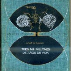 Libros de segunda mano: A. DE CAYEUX : CIEN MIL MILLONES DE AÑOS DE VIDA (HORIZONTE, 1971). Lote 34108789