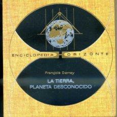 Libros de segunda mano: DERREY : LA TIERRA, PLANETA DESCONOCIDO (HORIZONTE, 1971). Lote 34108960