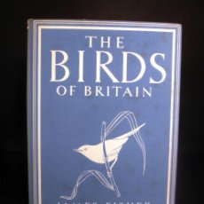 1942 THE BIRDS OF BRITAIN JAMES FISHER * ILUSTRACIONES 12 EN COLOR * 26 EN BLANCO Y NEGRO TAPA DURA