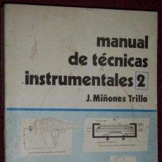 Libros de segunda mano de Ciencias: MANUAL DE TÉCNICAS INSTRUMENTALES 2 POR J. MIÑONES TRILLO DE CÍRCULO ED. UNIVERSO EN BARCELONA 1978. Lote 34191057