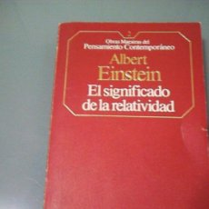 Libros de segunda mano de Ciencias: EL SIGNIFICADO DE LA RELATIVIDAD - ALBERT EINSTEIN.. Lote 34270590