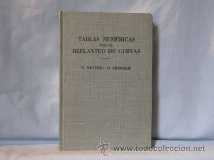 Libros de segunda mano de Ciencias: TABLAS NUMERICAS PAR EL REPLANTEO DE CURVAS- N. KESTING / O. HEDRICH- - Foto 2 - 34335163