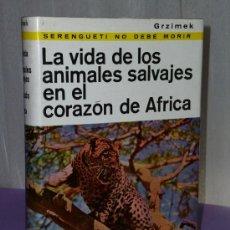 Libros de segunda mano: SERENGUETI NO DEBE MORIR. LA VIDA DE LOS ANIMALES SALVAJES EN EL CORAZÓN DE ÁFRICA.. Lote 97460150