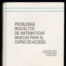 Libros de segunda mano de Ciencias: PROBLEMAS RESUELTOS DE MATEMATICAS BASICAS CURSO ACCESO - TAPA DURA - AÑO 1993 - TX2. Lote 34560570