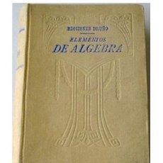 Libros de segunda mano de Ciencias: ELEMENTOS DE ALGEBRA, POR G. M. BRUÑO. PRIMERA EDICIÓN.. Lote 34634063