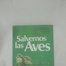 Libros de segunda mano: SALVEMOS LAS AVES. RUDOLF L. SCHREIBER, ANTONY W. DIAMOND, EDUARDO DE JUANA, JUAN VARELA. PRONATUR. Lote 34700159