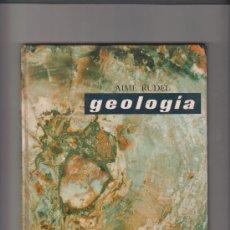 Libros de segunda mano - AIMÉ RUDEL GEOLOGÍA COLECCIÓN UTEHA 1966 - 34736313