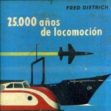 Libros de segunda mano: DIETRICH : 25.000 AÑOS DE LOCOMOCIÓN (DAIMON, 1962) . Lote 34960860