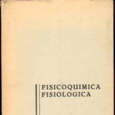 Libros de segunda mano de Ciencias: FISICOQUIMICA FISIOLOGICA POR JIMENEZ VARGAS Y MACARULLA - 2ª EDICION 1964 - UNIVERSIDAD DE NAVARRA. Lote 35008187