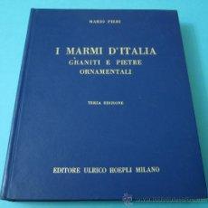 Libros de segunda mano: I MARMI D'ITALIA. GRANITI E PIETRE ORNAMENTALI. MARIO PIERE. MÁRMOL. Lote 35012990