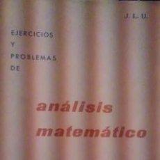 Libros de segunda mano de Ciencias: ANÁLISIS MATEMÁTICO. EJERCICIOS Y PROBLEMAS (ZARAGOZA, 1960) SEGUNDO CURSO. Lote 35145243